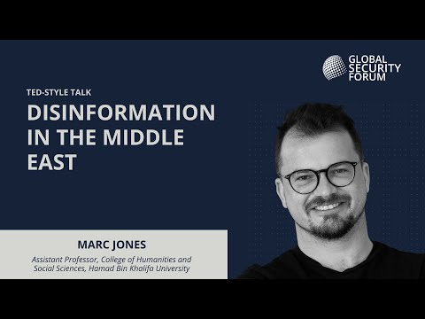 "TED-style Talk on ""Disinformation in the Middle East"" with Dr. Marc Jones"